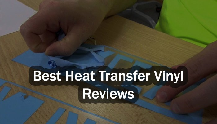 Best-Heat-Transfer-Vinyl-Reviews