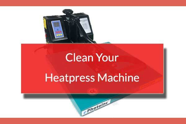 How To Clean Your Heat Press Machine